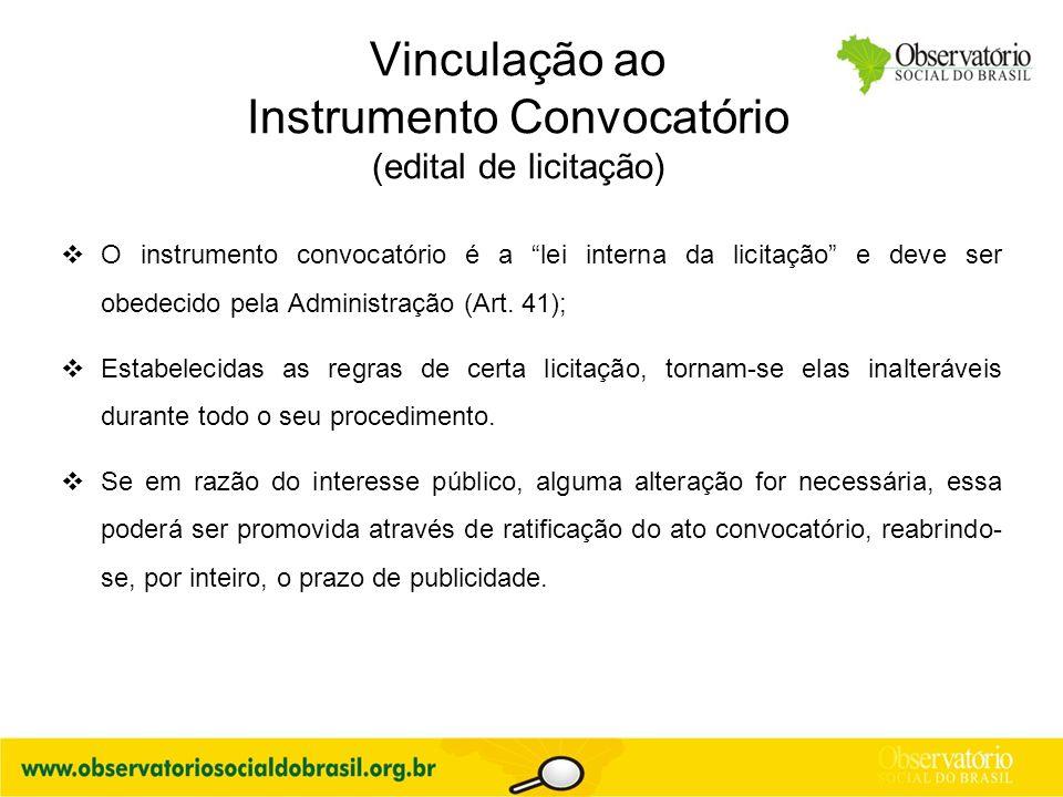 """Vinculação ao Instrumento Convocatório (edital de licitação)  O instrumento convocatório é a """"lei interna da licitação"""" e deve ser obedecido pela Adm"""