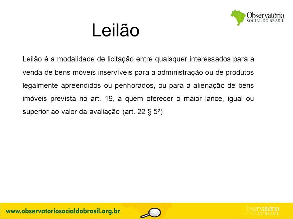 Leilão Leilão é a modalidade de licitação entre quaisquer interessados para a venda de bens móveis inservíveis para a administração ou de produtos leg