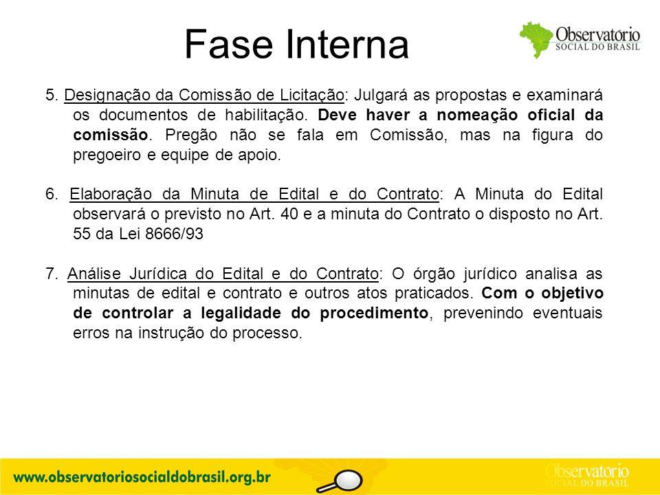5. Designação da Comissão de Licitação: Julgará as propostas e examinará os documentos de habilitação. Deve haver a nomeação oficial da comissão. Preg