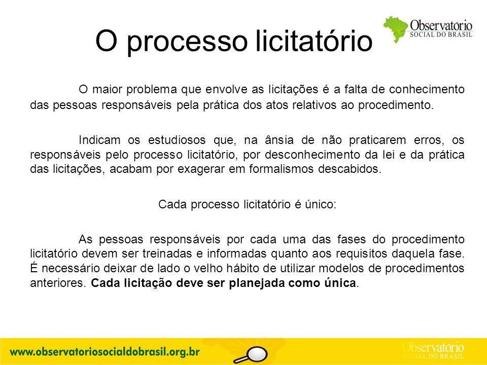 O processo licitatório O maior problema que envolve as licitações é a falta de conhecimento das pessoas responsáveis pela prática dos atos relativos a