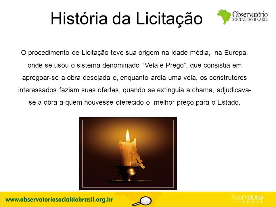 """História da Licitação O procedimento de Licitação teve sua origem na idade média, na Europa, onde se usou o sistema denominado """"Vela e Prego"""", que con"""