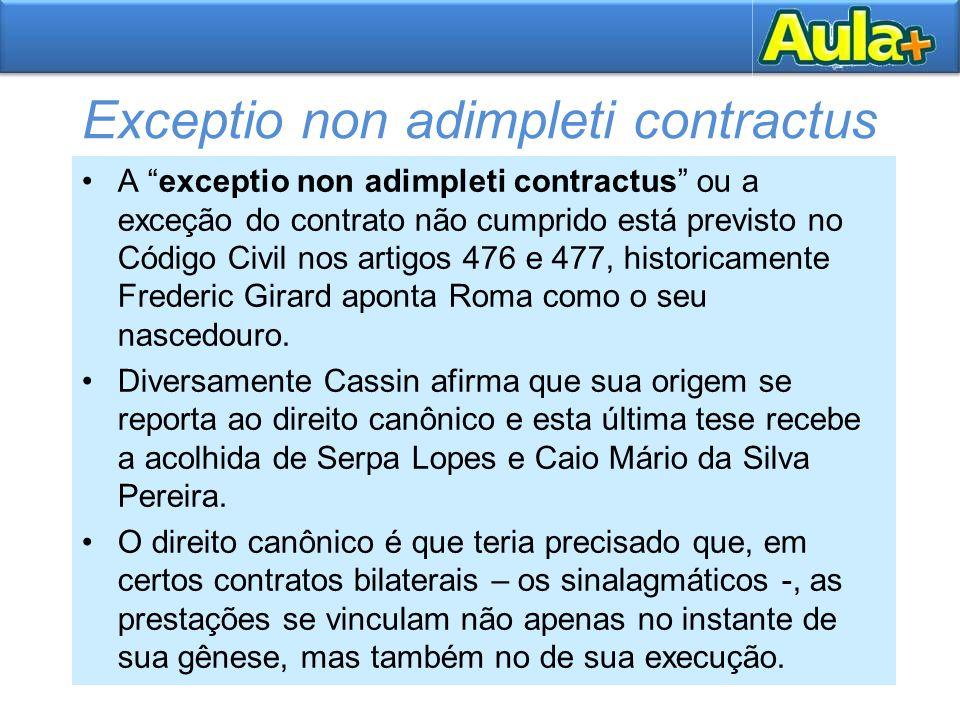 """Exceptio non adimpleti contractus A """"exceptio non adimpleti contractus"""" ou a exceção do contrato não cumprido está previsto no Código Civil nos artigo"""