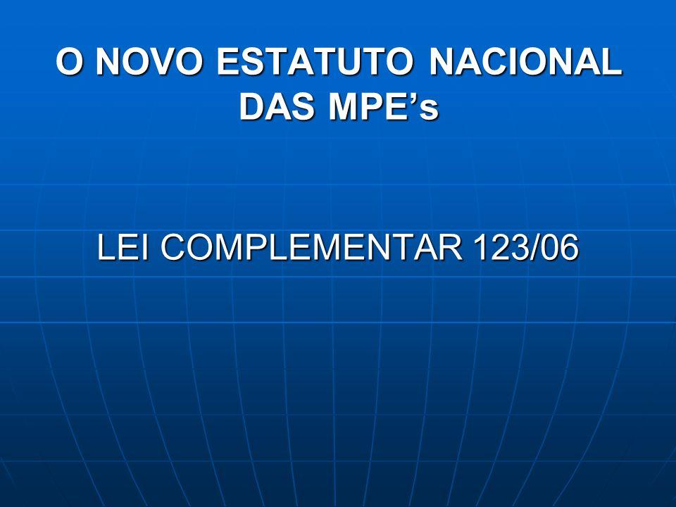 O NOVO ESTATUTO NACIONAL DAS MPE's LEI COMPLEMENTAR 123/06