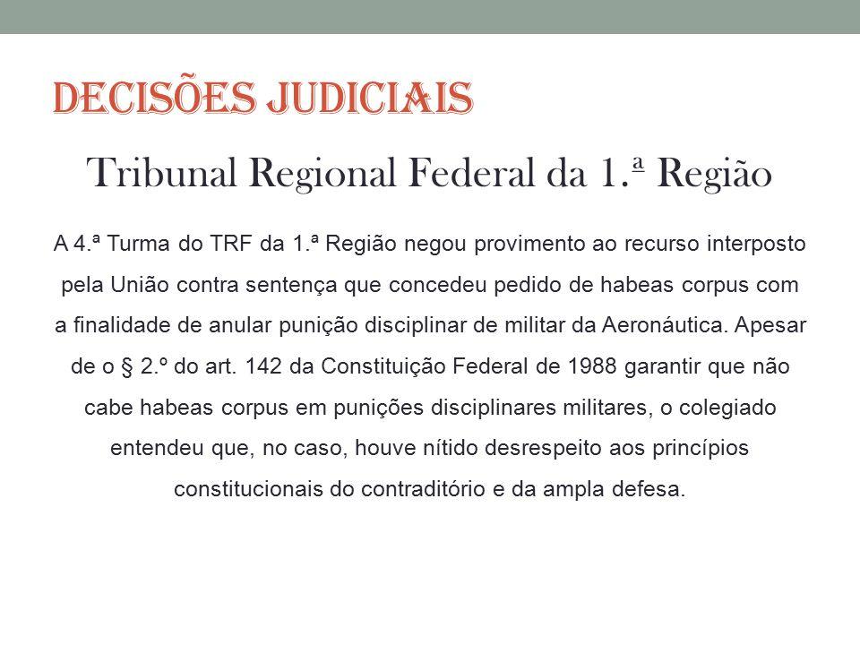 DECISÕES JUDICIAIS Tribunal Regional Federal da 1.ª Região A 4.ª Turma do TRF da 1.ª Região negou provimento ao recurso interposto pela União contra s