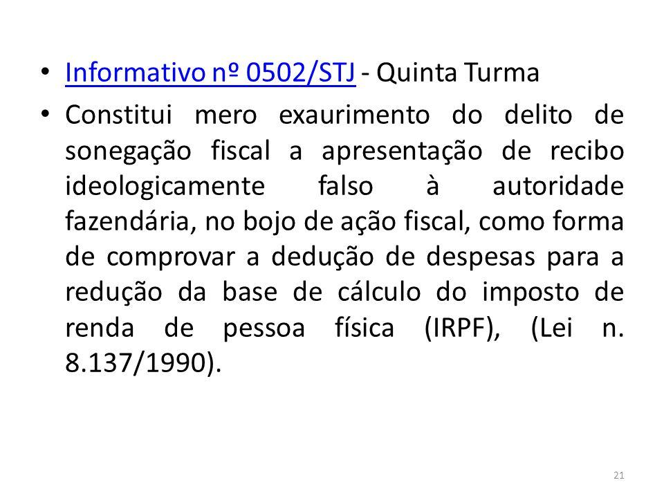 Informativo nº 0502/STJ - Quinta Turma Informativo nº 0502/STJ Constitui mero exaurimento do delito de sonegação fiscal a apresentação de recibo ideol
