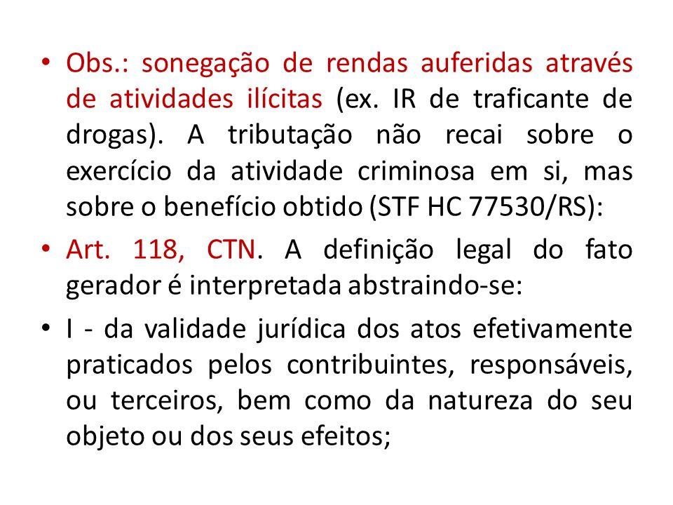 Obs.: sonegação de rendas auferidas através de atividades ilícitas (ex.