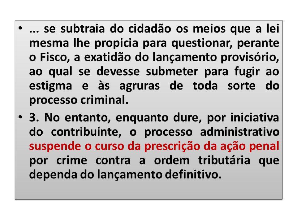 ... se subtraia do cidadão os meios que a lei mesma lhe propicia para questionar, perante o Fisco, a exatidão do lançamento provisório, ao qual se dev