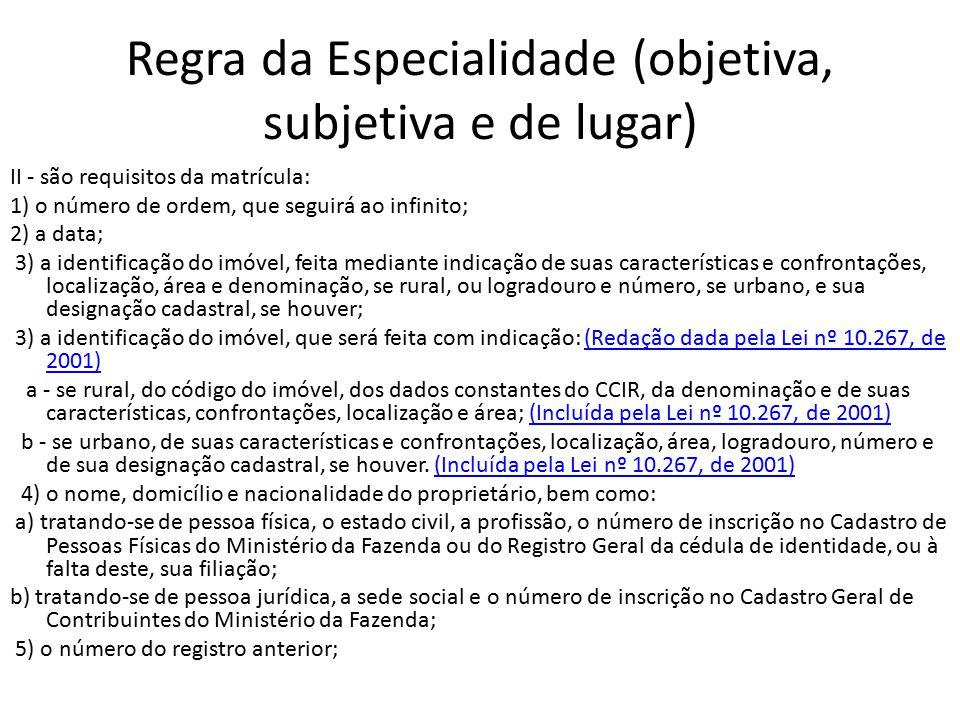 Regra da Especialidade (objetiva, subjetiva e de lugar) Art.
