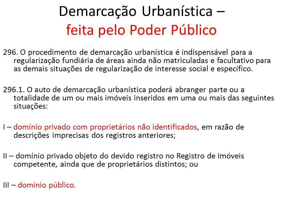 Legitimação de Posse Conversão em Propriedade Demarcação Urbanística – feita pelo Poder Público
