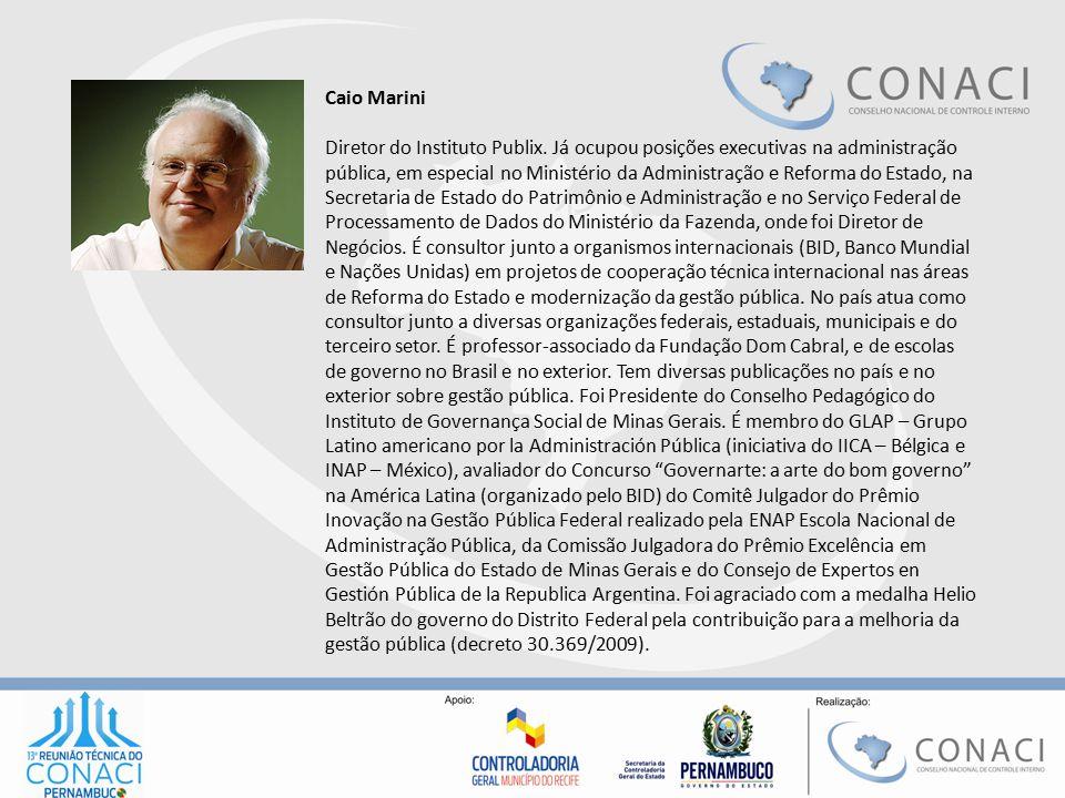 Caio Marini Diretor do Instituto Publix. Já ocupou posições executivas na administração pública, em especial no Ministério da Administração e Reforma