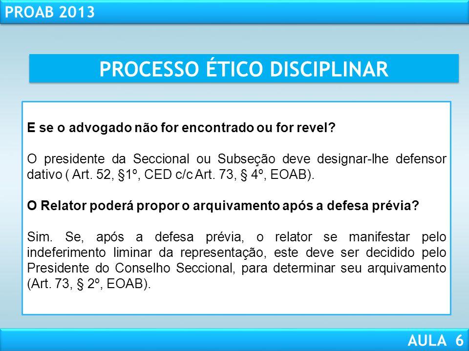 RESPONSABILIDADE CIVIL AULA 1 PROAB 2013 AULA 6 PROCESSO ÉTICO DISCIPLINAR Defesa prévia Presidente Despacho Saneador Despacho Saneador Audiência