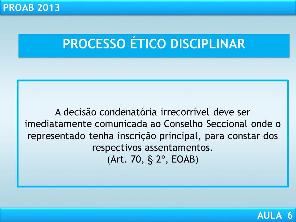RESPONSABILIDADE CIVIL AULA 1 PROAB 2013 AULA 6 Ocorrendo a hipótese do art. 70, § 3º, do EOAB, em que o Presidente do TED irá ouvir o advogado a ser