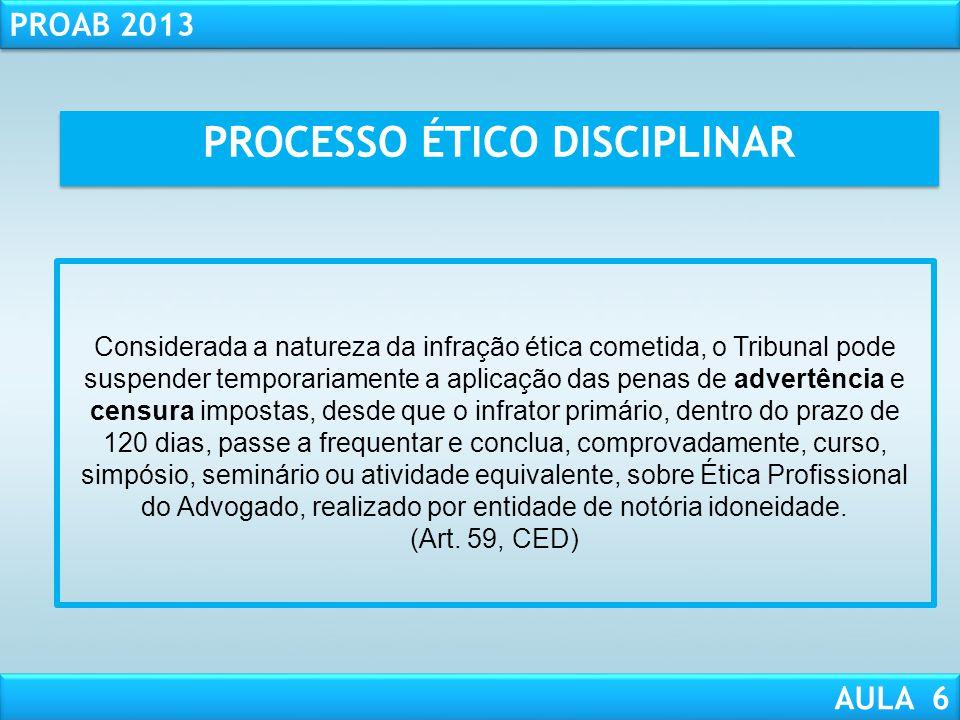 RESPONSABILIDADE CIVIL AULA 1 PROAB 2013 AULA 6 A decisão condenatória irrecorrível deve ser imediatamente comunicada ao Conselho Seccional onde o rep