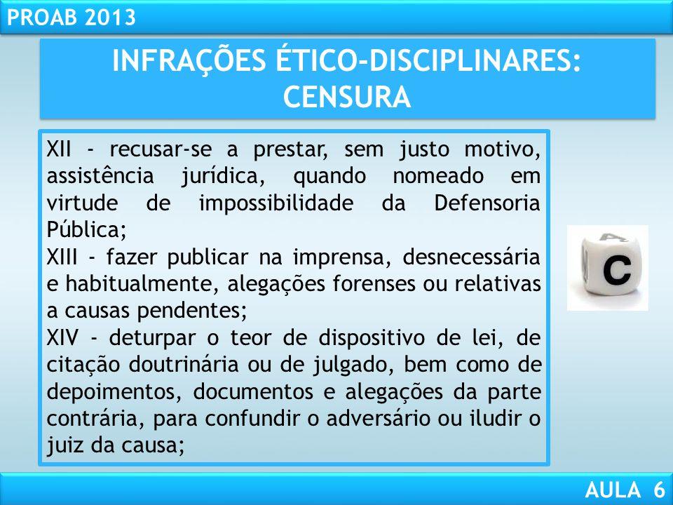 RESPONSABILIDADE CIVIL AULA 1 PROAB 2013 AULA 6 INFRAÇÕES ÉTICO-DISCIPLINARES: CENSURA VIII - estabelecer entendimento com a parte adversa sem autoriz