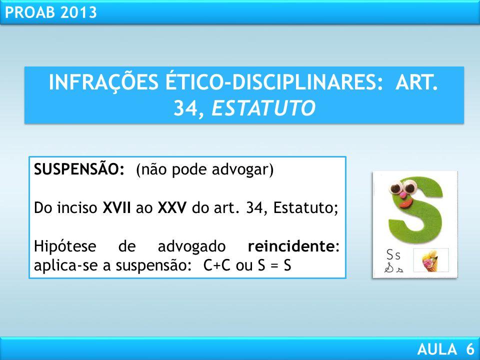 RESPONSABILIDADE CIVIL AULA 1 PROAB 2013 AULA 6 INFRAÇÕES ÉTICO-DISCIPLINARES: CENSURA XV - fazer, em nome do constituinte, sem autorização escrita de