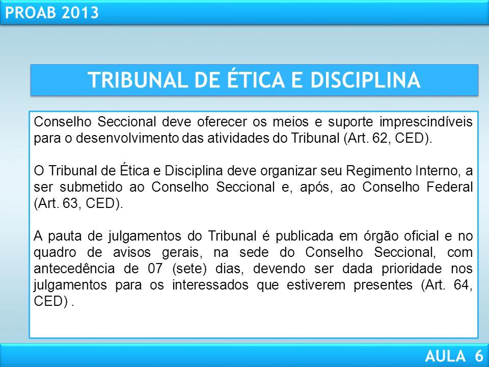 RESPONSABILIDADE CIVIL AULA 1 PROAB 2013 AULA 6 TRIBUNAL DE ÉTICA E DISCIPLINA Competência do TED: (Art. 49 e 50, CED)  Competente para responder per