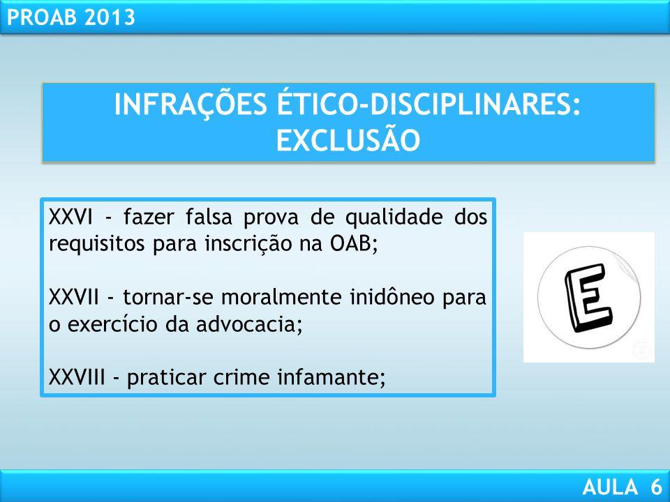 RESPONSABILIDADE CIVIL AULA 1 PROAB 2013 AULA 6 CRIME INFAMANTE: CONSELHO FEDERAL ACUSAÇÃO DE PRÁTICA DE CRIME INFAMANTE. 1.