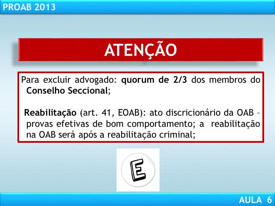 RESPONSABILIDADE CIVIL AULA 1 PROAB 2013 AULA 6 INFRAÇÕES ÉTICO-DISCIPLINARES: EXCLUSÃO XXVI - fazer falsa prova de qualidade dos requisitos para insc