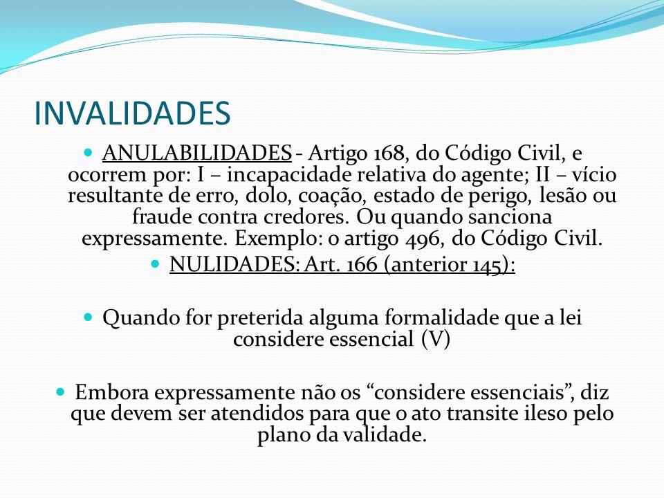 INVALIDADES ANULABILIDADES - Artigo 168, do Código Civil, e ocorrem por: I – incapacidade relativa do agente; II – vício resultante de erro, dolo, coa