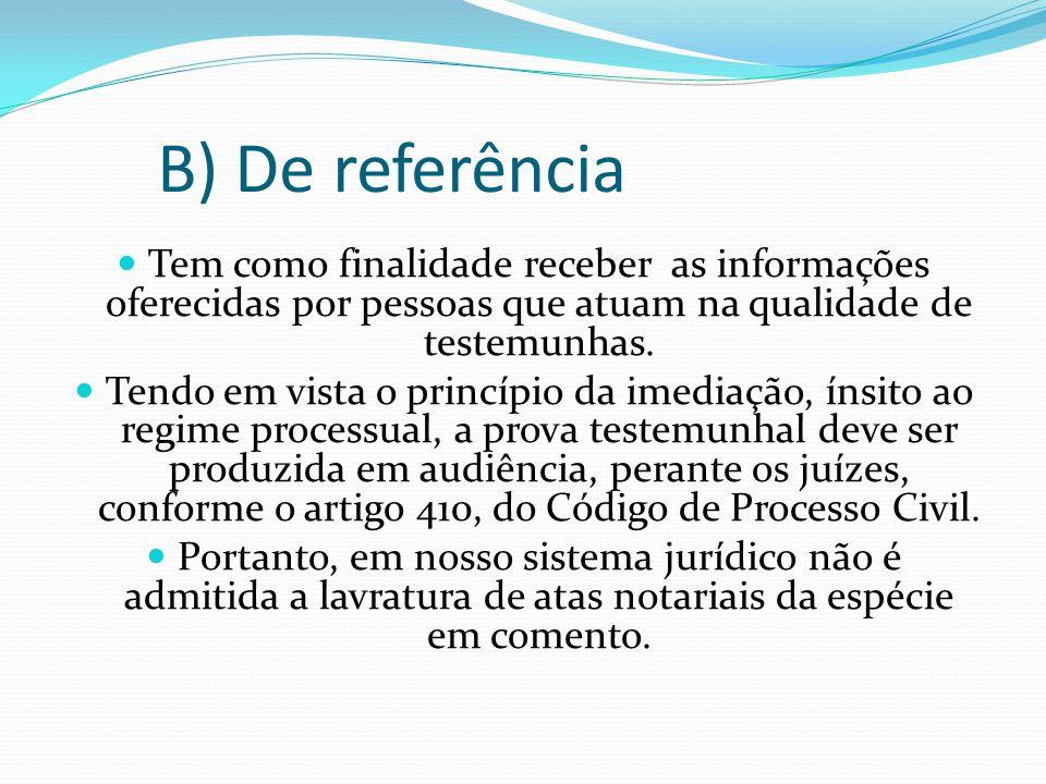 B) De referência Tem como finalidade receber as informações oferecidas por pessoas que atuam na qualidade de testemunhas. Tendo em vista o princípio d