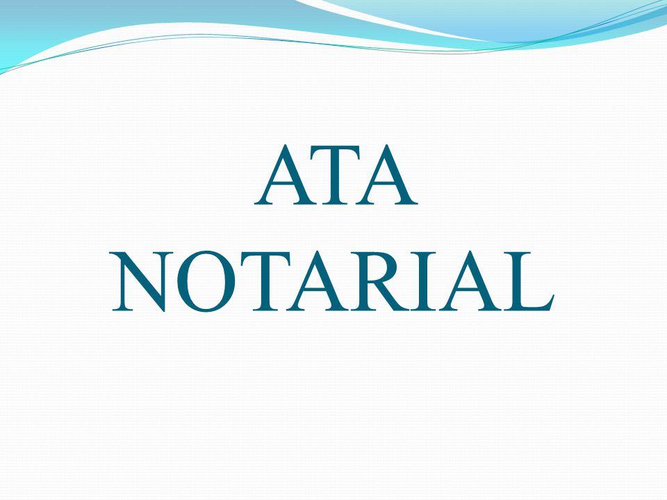 OBJETIVOS Analisar a evolução, configuração e aplicação da ata notarial.