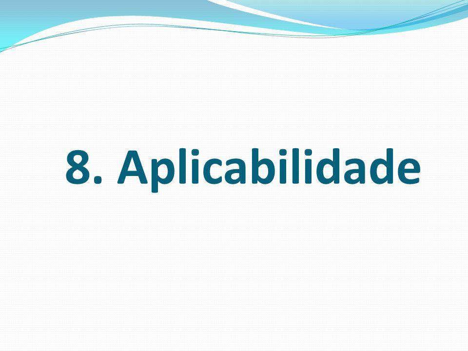 8. Aplicabilidade