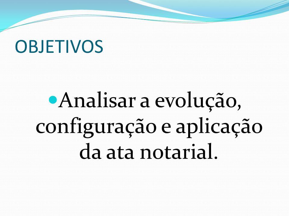 EMENTA OFICIAL Análise do instituto da ata notarial desde a sua incoação e evolução, até chegar à situação atual, analisando-se a previsão legal no ordenamento jurídico brasileiro e alienígena.