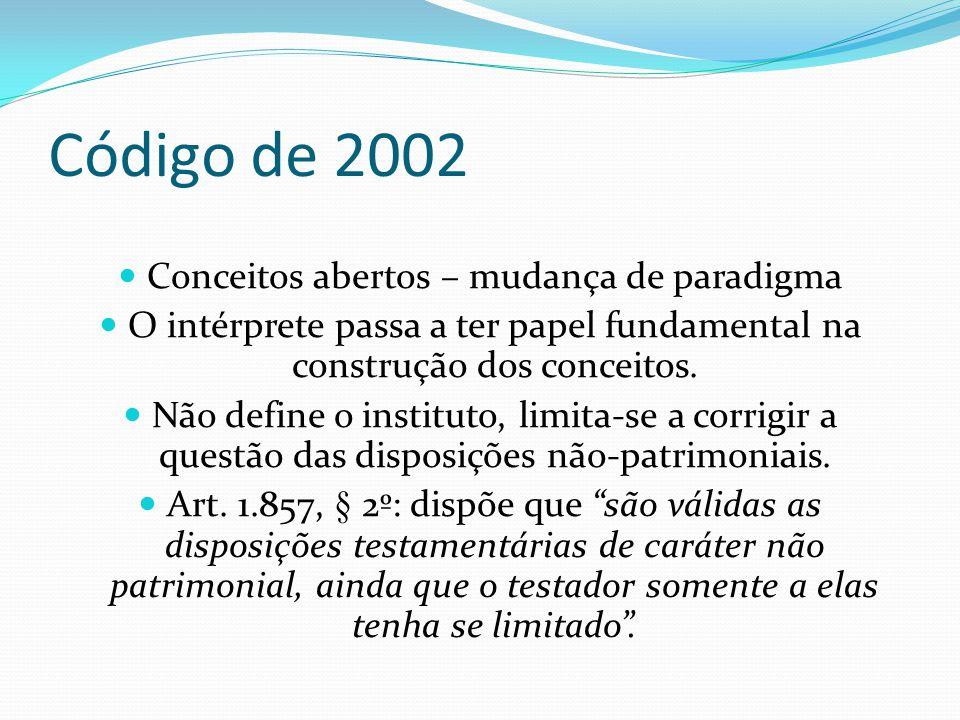 Código de 2002 Conceitos abertos – mudança de paradigma O intérprete passa a ter papel fundamental na construção dos conceitos. Não define o instituto