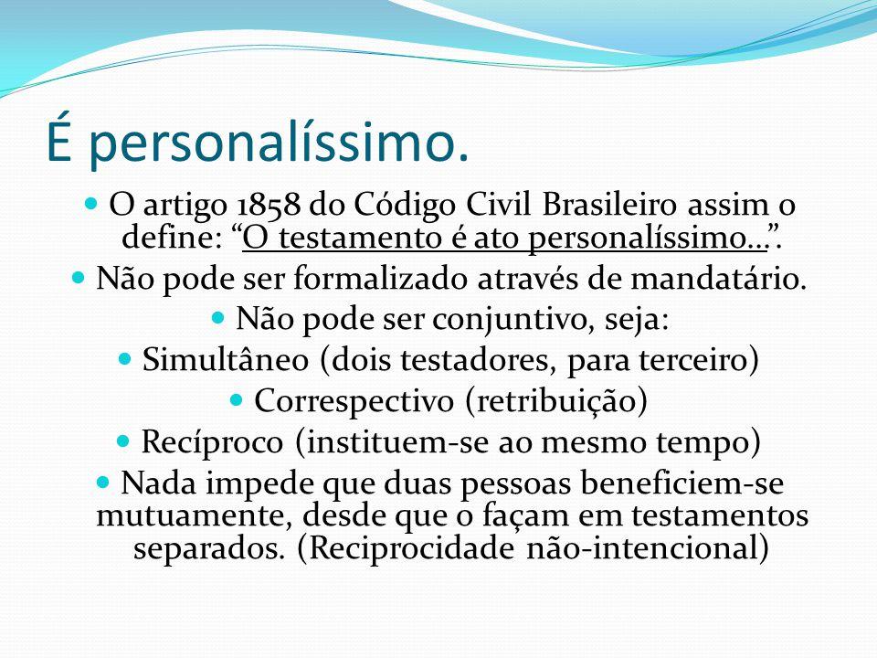"""É personalíssimo. O artigo 1858 do Código Civil Brasileiro assim o define: """"O testamento é ato personalíssimo..."""". Não pode ser formalizado através de"""