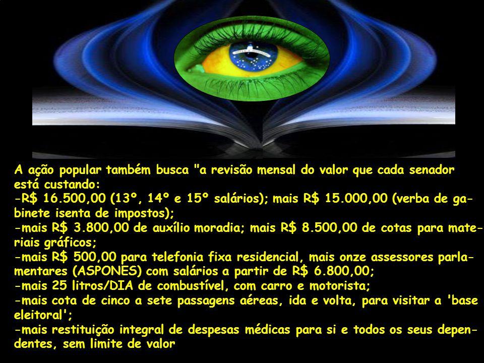 O ponto nuclear da ação é que durante o recesso de janeiro deste ano, em que nenhum senador esteve em Brasília, 3,8 mil servidores do Senado, sem exce