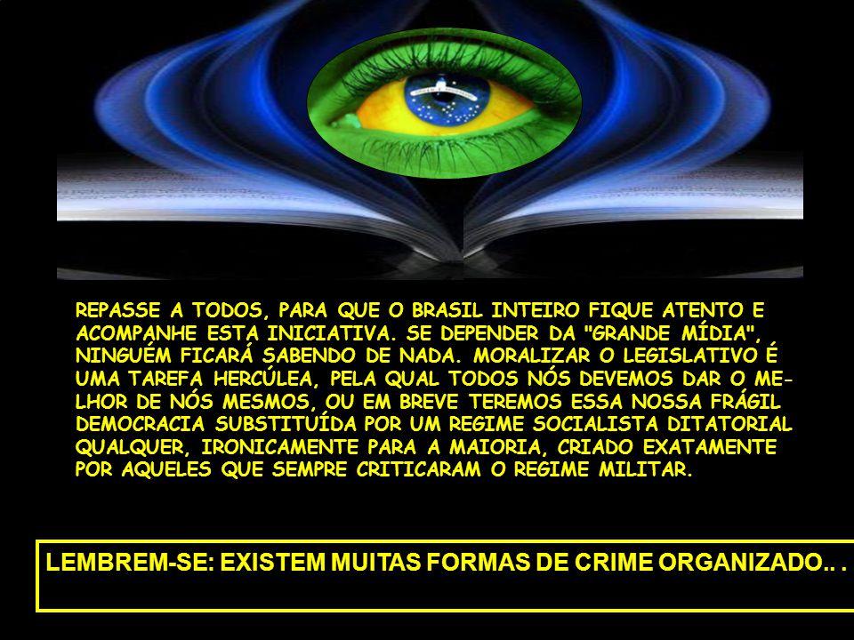 REPASSE A TODOS, PARA QUE O BRASIL INTEIRO FIQUE ATENTO E ACOMPANHE ESTA INICIATIVA.