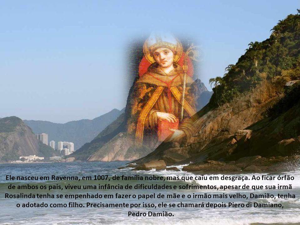Ele nasceu em Ravenna, em 1007, de família nobre, mas que caiu em desgraça.