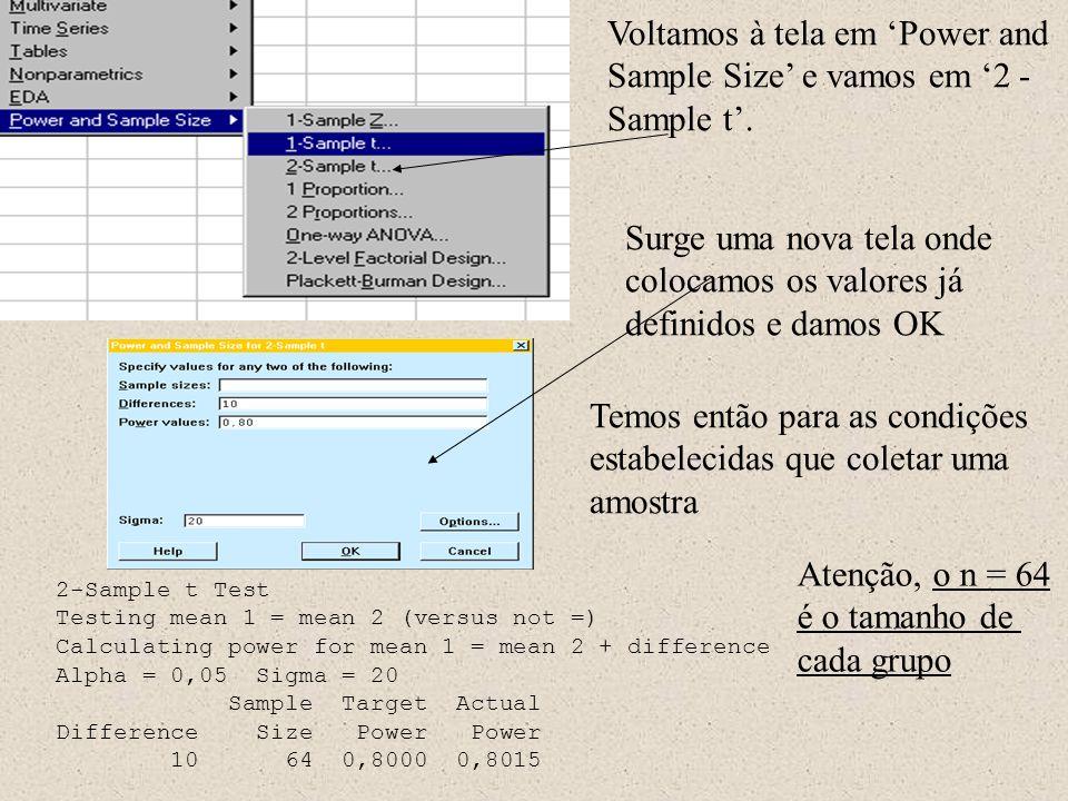 2 - Situação onde desejamos calcular um tamanho de amostra (n), com o objetivo de compararmos duas médias obtidas de uma amostra.