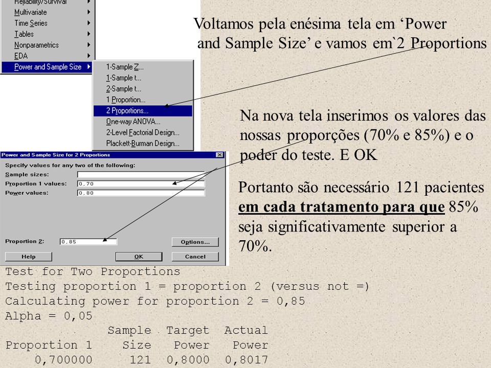 5 - Situação onde desejamos calcular um tamanho de amostra (n), com o objetivo de compararmos duas proporções obtidas em uma amostra Tipos de variáveis envolvidas:Duas vars.
