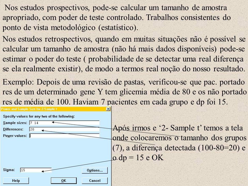 Voltamos pela enésima tela em 'Power and Sample Size' e vamos em`2 Proportions Na nova tela inserimos os valores das nossas proporções (70% e 85%) e o poder do teste.