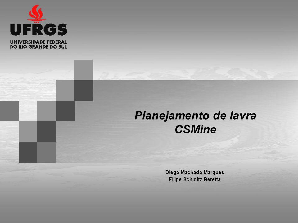 Planejamento de lavra CSMine Diego Machado Marques Filipe Schmitz Beretta