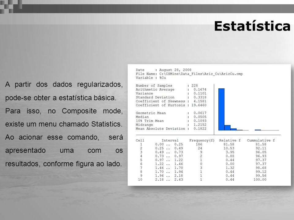 Estatística A partir dos dados regularizados, pode-se obter a estatística básica. Para isso, no Composite mode, existe um menu chamado Statistics. Ao