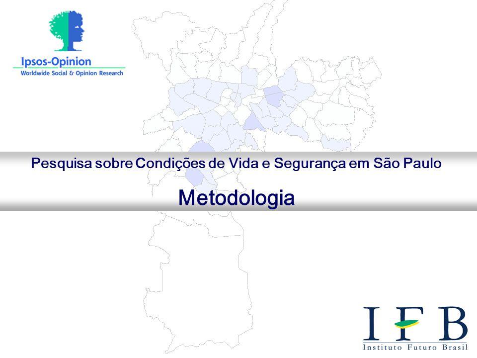 1 Pesquisa sobre Condições de Vida e Segurança em São Paulo Metodologia