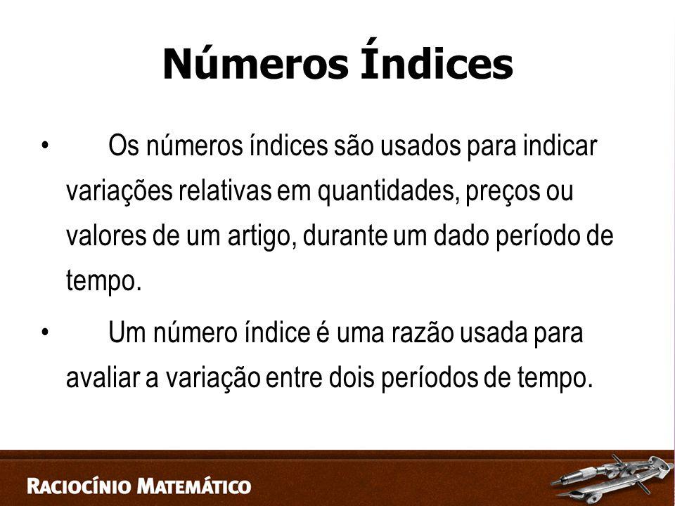 Números Índices Os números índices são usados para indicar variações relativas em quantidades, preços ou valores de um artigo, durante um dado período de tempo.
