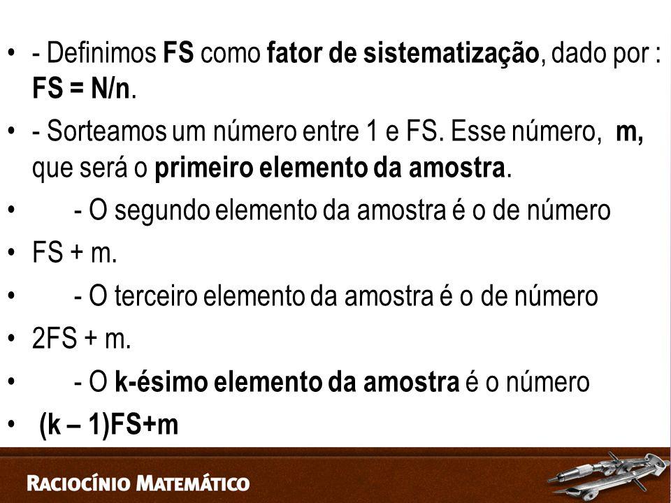 - Definimos FS como fator de sistematização, dado por : FS = N/n.