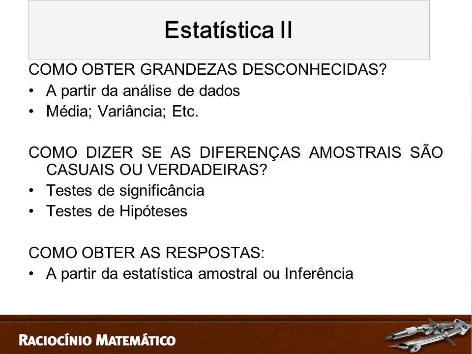 COMO OBTER GRANDEZAS DESCONHECIDAS.A partir da análise de dados Média; Variância; Etc.