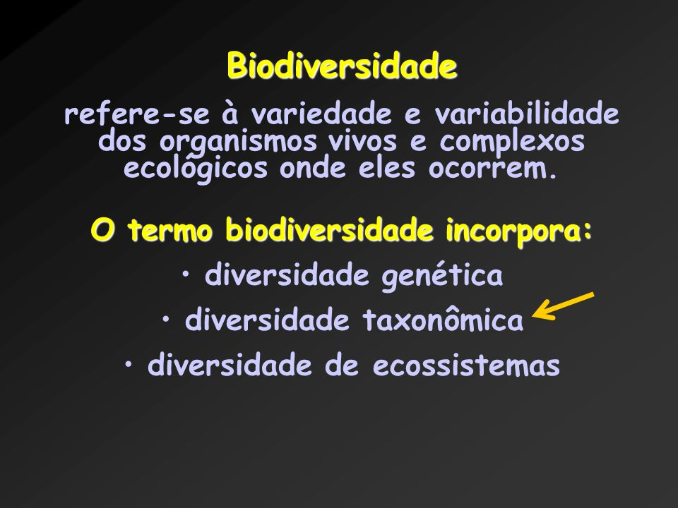 Biodiversidade refere-se à variedade e variabilidade dos organismos vivos e complexos ecológicos onde eles ocorrem. O termo biodiversidade incorpora: