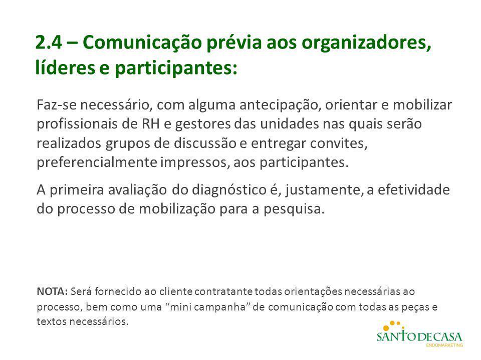 2.4 – Comunicação prévia aos organizadores, líderes e participantes: Faz-se necessário, com alguma antecipação, orientar e mobilizar profissionais de