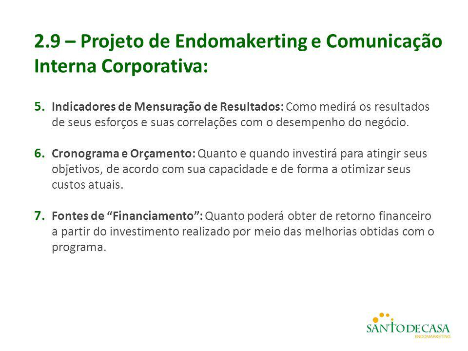 2.9 – Projeto de Endomakerting e Comunicação Interna Corporativa: 5. Indicadores de Mensuração de Resultados: Como medirá os resultados de seus esforç
