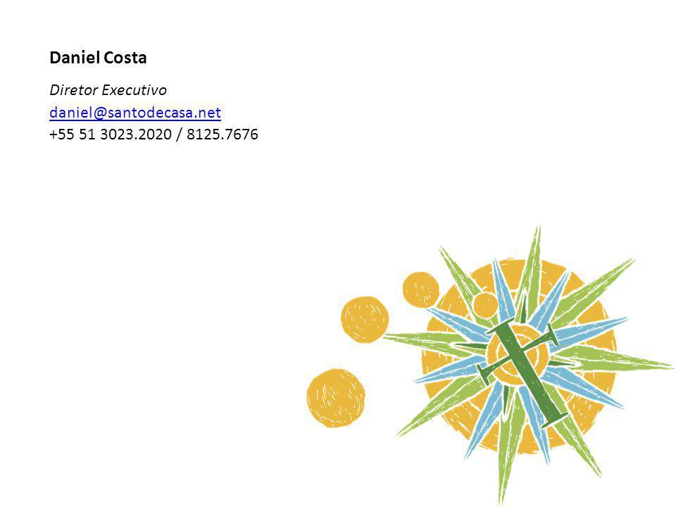 Daniel Costa Diretor Executivo daniel@santodecasa.net +55 51 3023.2020 / 8125.7676