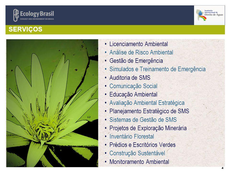 4 SERVIÇOS Licenciamento Ambiental Análise de Risco Ambiental Gestão de Emergência Simulados e Treinamento de Emergência Auditoria de SMS Comunicação Social Educação Ambiental Avaliação Ambiental Estratégica Planejamento Estratégico de SMS Sistemas de Gestão de SMS Projetos de Exploração Minerária Inventário Florestal Prédios e Escritórios Verdes Construção Sustentável Monitoramento Ambiental