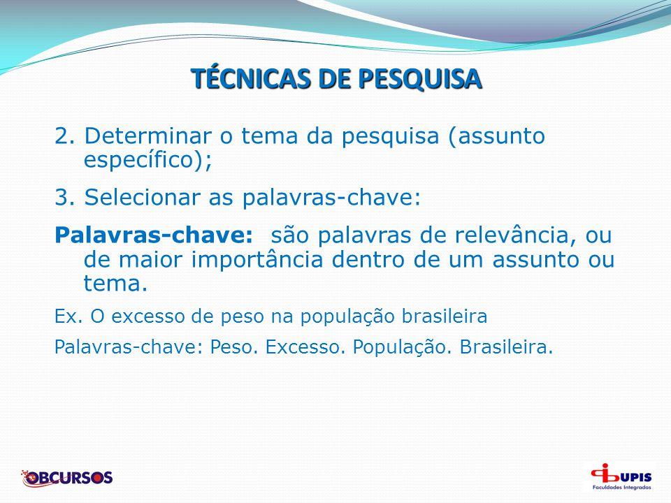 TÉCNICAS DE PESQUISA 4.