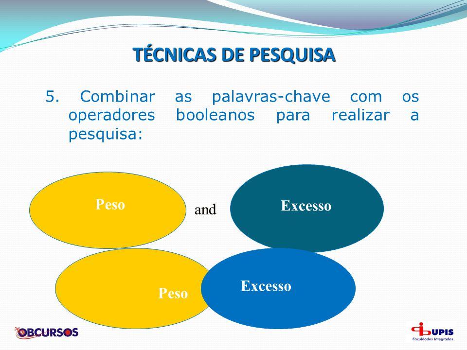 TÉCNICAS DE PESQUISA Peso OR Obesidade Peso NOT Ratos