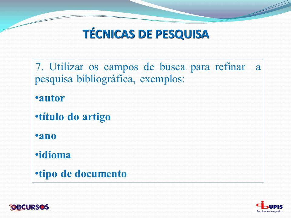 FONTES DE PESQUISA: 1.SITES DE BUSCA NA INTERNET www.google.com.br http://scholar.google.com.br/ www.alltheweb.com/ Dicas de pesquisa no Google: 1.Aspas simples ': são usadas quando você quer que diversas palavras chave estejam no documento que você busca, independente da ordem em que aparecem.