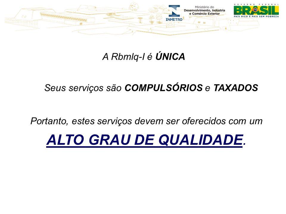 A Rbmlq-I é ÚNICA Portanto, estes serviços devem ser oferecidos com um ALTO GRAU DE QUALIDADE.